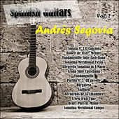 Spanish Guitars: Andrés Segovia Vol. 2 by Andres Segovia