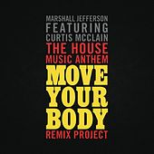 The House Music Anthem (Move Your Body) [Remix Project] by Marshall Jefferson