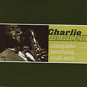 Complete Pershing Club Sets by Charlie Parker