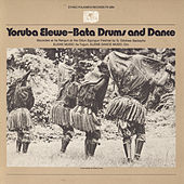 Yoruba Bata Drums: Elewe Music And Dance by Various Artists