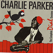 The Complete Dial Sessions by Charlie Parker