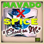 Cheat On Me (feat. Spice) by Mavado