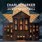 Jazz At Massey Hall (Bonus Track Version) by Charlie Parker