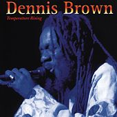 Temperature Rising by Dennis Brown