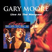 Gary Moore: Live At the Marquee by Gary Moore