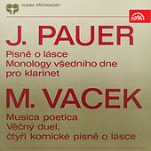 Pauer:  Love Songs, Weekday´s Monologues - Vacek: Musica poetica, Eternal Duet by Various Artists