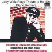 Joey Welz Plays Tribute to the 50s Piano Rockers by Joey Welz