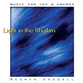 Music for Joy & Energy - Light in the Rhythm by Medwyn Goodall