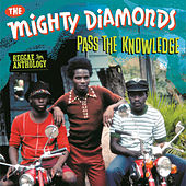 Reggae Anthology: Pass the Knowledge by The Mighty Diamonds