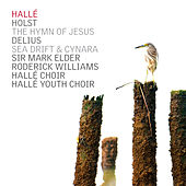 Holst: The Hymn of Jesus - Delius: Sea Drift, Cynara by Various Artists