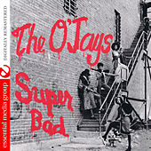 Super Bad (Digitally Remastered) by The O'Jays