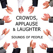 Crowds, Applause & Laughter: Sounds of People by Dr. Sound Effects