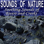 Sounds of Nature: Soothing Sounds of Rivers and Creeks by Dr. Sound Effects