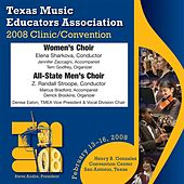 2008 Texas Music Educators Association (TMEA): All-State Women's Choir & All-State Men's Choir by Various Artists