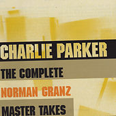 The Complete Norman Granz Master Takes by Charlie Parker