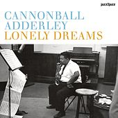 Lonely Dreams - Bossa and Strings by Cannonball Adderley