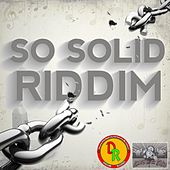 So Solid Riddim by Various Artists
