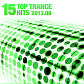 15 Top Trance Hits 2013.08 by Various Artists