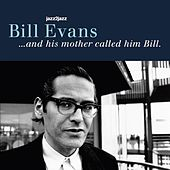 ...And His Mother Called Him Bill by Bill Evans