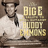 The Big E: A Salute to Steel Guitarist Buddy Emmons by Various Artists