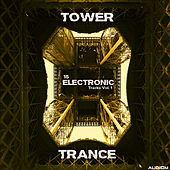 Tower Trance, Vol. 1 - 15 Electronic Tracks by Various Artists