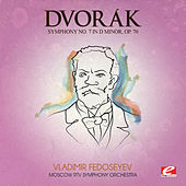 Dvorák: Symphony No. 7 in D Minor, Op. 70, B. 141 (Digitally Remastered) by Moscow RTV Symphony Orchestra