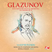 Glazunov: Concerto for Violin and Orchestra in A Minor, Op. 82 (Digitally Remastered) by Sergeji Stadler