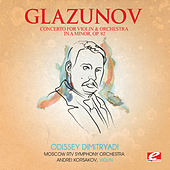 Glazunov: Concerto for Violin and Orchestra in A Minor, Op. 82 (Digitally Remastered) by Andrei Korsakov