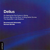 Delius:  On Hearing The First Cuckoo In Spring; Summer Night On The River; Song Before Sunrise; Others by Frederick Delius