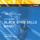 150 Years of the John Foster Black Dyke Mills Band by Various Artists