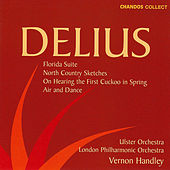 Delius:  Florida Suite, North Country Sketches, On Hearing The First Cuckoo In Spring, Air & Dance by Frederick Delius