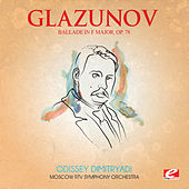 Glazunov: Ballade in F Major, Op. 78 (Digitally Remastered) by Moscow RTV Symphony Orchestra