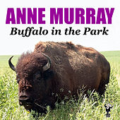 Buffalo in the Park by Anne Murray