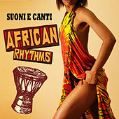 Suoni e canti - African Rhythms by Various Artists
