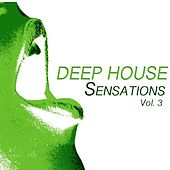 Deep House Sensations, Vol. 3 (Deep House Fine Selection) by Various Artists