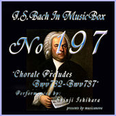 Bach In Musical Box 197 / Chorale Preludes, BWV 732 - BWV 737 - EP by Shinji Ishihara