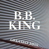 B.B. King Greatest Hits by B.B. King