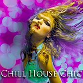 Chill House Chic (Finest Chill House) by Various Artists