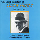 The Best Selection Of Carlos Gardel Gloria 1927 by Carlos Gardel