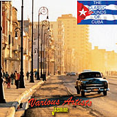 The Classic Sound of Cuba by Various Artists
