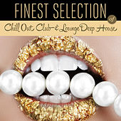 Finest Selection of Chill Out Club & Lounge Deep House by Various Artists