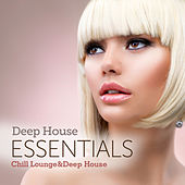 Deep House Essentials (Chill Lounge & Deep House) by Various Artists
