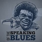 Speaking of the Blues by Various Artists