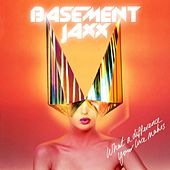 What a Difference Your Love Makes (EP) by Basement Jaxx