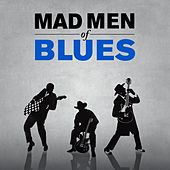 Mad Men of Blues by Various Artists