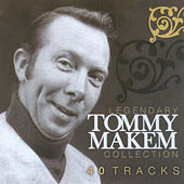 The Legendary Tommy Makem Collection by Tommy Makem