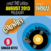 August 2013 Country Smash Hits by Off the Record