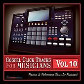 Gospel Click Tracks for Musicians Vol. 10 by Fruition Music Inc.