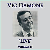 Live - Volume II by Vic Damone