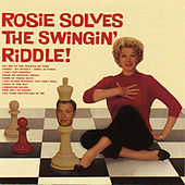 Rosie Solves the Swingin' Riddle! (with the Nelson Riddle Orchestra) by Rosemary Clooney